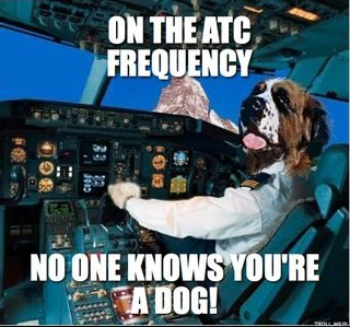 On the ATC Frequency, no one knows you're a dog...er, student